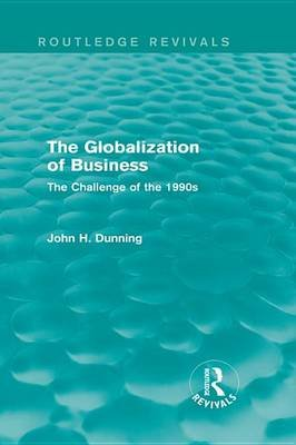 The Globalization of Business - The Challenge of the 1990s (Electronic book text): John H. Dunning
