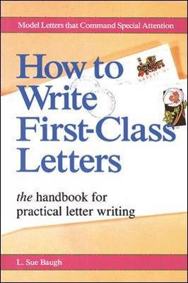 How To Write First-Class Letters (Paperback): L. Sue Baugh