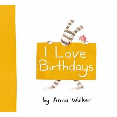 I Love Birthdays (Hardcover): Anna Walker
