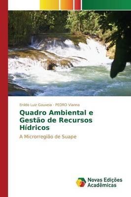 Quadro Ambiental E Gestao de Recursos Hidricos (Portuguese, Paperback): Gouveia Enildo Luiz, Vianna Pedro