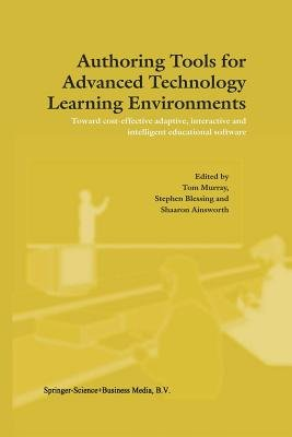 Authoring Tools for Advanced Technology Learning Environments (Paperback, Softcover reprint of the original 1st ed. 2003): T....