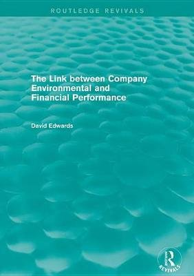 The Link Between Company Environmental and Financial Performance (Electronic book text): David Edwards