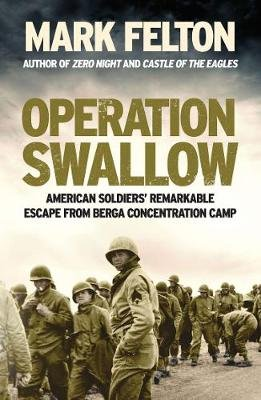 Operation Swallow- EXPORT EDITION - American Soldiers' Remarkable Escape From Berga Concentration Camp (Paperback): Mark...