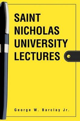 Saint Nicholas University Lectures (Electronic book text): George W. Barclay