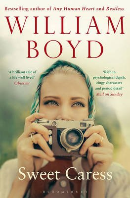 Sweet Caress - The Many Lives of Amory Clay (Paperback): William Boyd