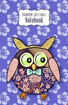 "Random Jottings Notebook- ""Morris"" - A Patchwork Owl (Paperback): Russ Billington"