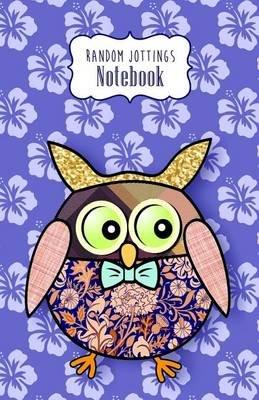 "Random Jottings Notebook- ""Morris"" - A Patchwork Owl (Paperback): Russ Billington"