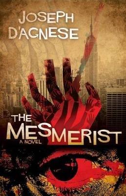 The Mesmerist (Paperback): Joseph D'Agnese