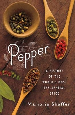 Pepper - A History of the World's Most Influential Spice (Electronic book text): Marjorie Shaffer