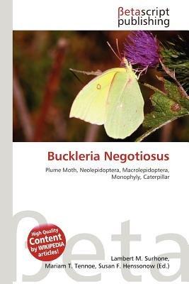 Buckleria Negotiosus (Paperback): Lambert M. Surhone, Mariam T. Tennoe, Susan F. Henssonow