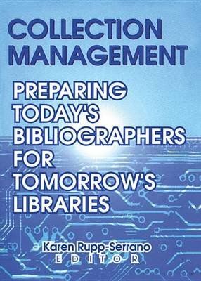 Collection Management - Preparing Today's Bibliographies for Tomorrow's Libraries (Electronic book text): Karen...