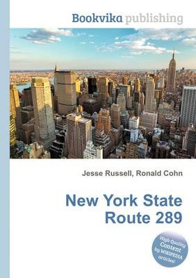 New York State Route 289 (Paperback): Jesse Russell, Ronald Cohn