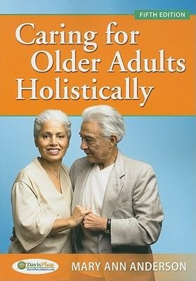 Caring for Older Adults Holistically (Paperback, 5th Revised edition): Mary Ann Anderson