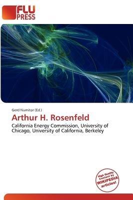 Arthur H. Rosenfeld (Paperback): Gerd Numitor