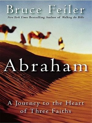Abraham - A Journey to the Heart of Three Faiths (Electronic book text): Bruce Feiler