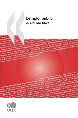 L'Emploi Public - Un Tat Des Lieux (French, Paperback): Publishing Oecd Publishing