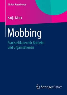 Mobbing; Praxisleitfaden Fr Betriebe Und Organisationen (English, German, Undetermined, Electronic book text):