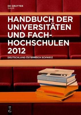 Handbuch Der Universitaten Und Fachhochschulen 2012 - Deutschland, Osterreich, Schweiz Ebookplus (German, Electronic book text,...