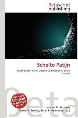 Schelto Patijn (Paperback): Lambert M. Surhone, Mariam T. Tennoe, Susan F. Henssonow