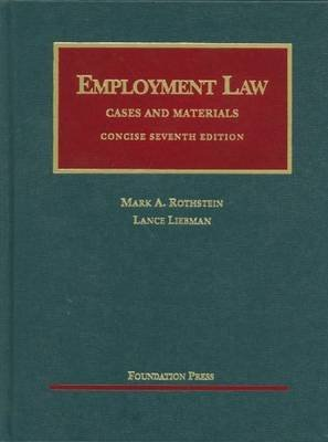 Employment Law (Hardcover, 7th Revised edition): Mark A. Rothstein, Lance Liebman