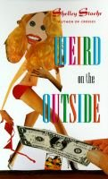 Weird on the outside (Paperback): Shelley Stoehr