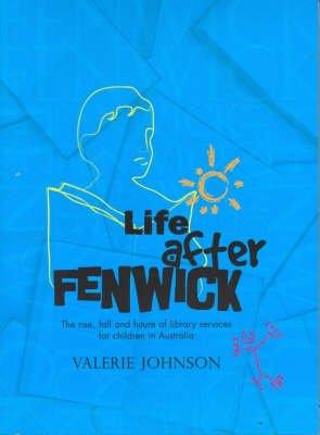 Life After Fenwick (Paperback): Valerie Johnson