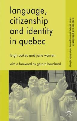 Language, Citizenship and Identity in Quebec (Paperback): Leigh Oakes, Jane Warren