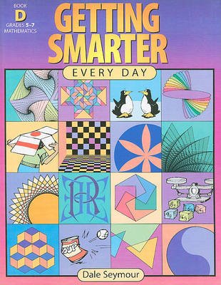 Getting Smarter Every Day, Book D: Grades 5-7 (Paperback): Dale Seymour