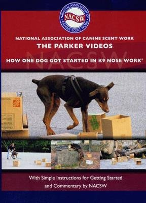 The Parker Videos - How One Dog Got Started in K9 Nose Work (DVD): Christy Waehner, Nacsw