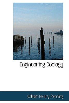 Engineering Geology (Paperback): William Henry Penning