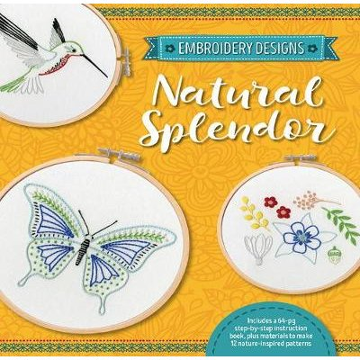 Embroidery Designs: Natural Splendor - Everything You Need to Stitch 12 Natural Designs (Kit): Kelly Fletcher