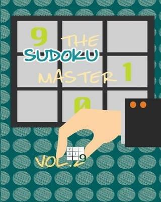 The Sudoku Master Vol. 2 - 100 Puzzles + Bonus Puzzles (Paperback): D Belle