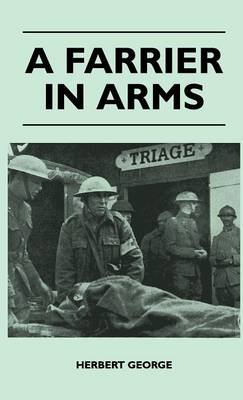 A Farrier In Arms (Hardcover): Herbert George.