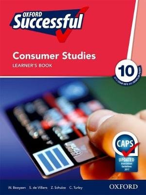 Oxford successful consumer studies CAPS: Gr 10: Learner's book (Paperback): W. Booysen, S. de Villiers, Z. Schulze, C....