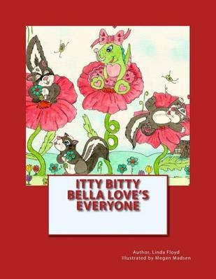Itty Bitty Bella Loves Everyone - Itty Bitty Bella (Paperback): Linda Floyd