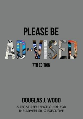 Please Be Ad-Vised - 7th Edition (Paperback): Douglas J Wood