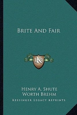 Brite and Fair (Paperback): Henry A. Shute