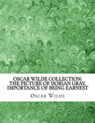 Oscar Wilde Collection - The Picture of Dorain Gray, Importance of Being Earnest (Paperback): Oscar Wilde