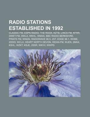 Radio Stations Established in 1992 - Classic FM, ESPN Radio, the Rock, Kztb, Lincs FM, Kfrr, Dwet-FM, Dwla, Wkhl, Wmxa, BBC...