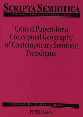 Scripta Semiotica - Critical Papers for a Conceptual Geography of Contemporary Semiotic Patterns (English, French, Paperback):...