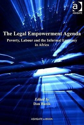 The Legal Empowerment Agenda - Poverty, Labour and the Informal Economy in Africa (Electronic book text, New edition): Dan Banik