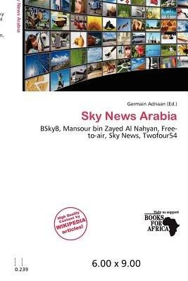 Sky News Arabia (Paperback): Germain Adriaan