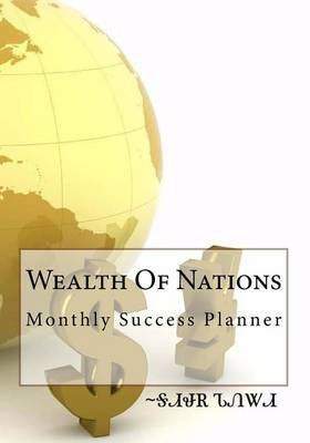 Wealth of Nations - Monthly Success Planner (Paperback): Lisa Christine Christiansen
