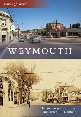 Weymouth (Paperback): Debbie Sargent Sullivan, Erica Jill Dumont