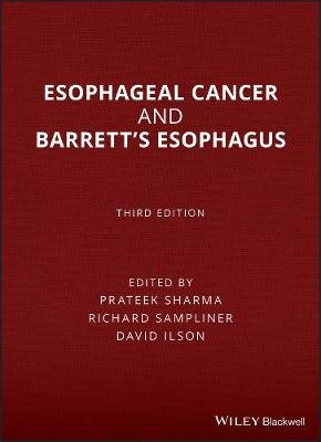 Esophageal Cancer and Barrett's Esophagus (Hardcover, 3rd Edition): Prateek Sharma, Richard E. Sampliner, David Ilson,...