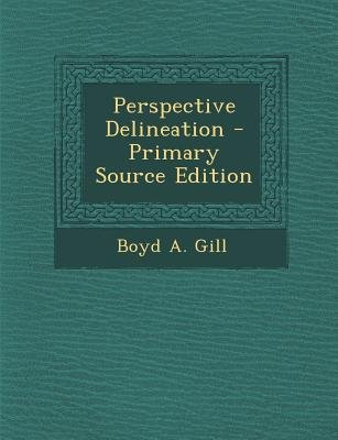 Perspective Delineation (Paperback, Primary Source): Boyd A. Gill