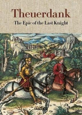 Theuerdank. The Epic of the Last Knight (Hardcover): Stephan Fussel