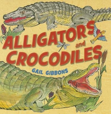 Alligators and Crocodiles (CD): Gail Gibbons