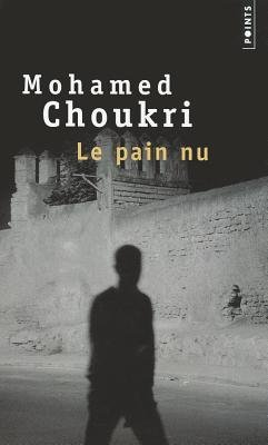 Le Pain Nu (French, English, Paperback): Mohamed Choukri