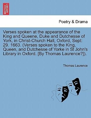 Verses Spoken at the Appearance of the King and Queene, Duke and Dutchesse of York, in Christ-Church Hall, Oxford, Sept - 29....